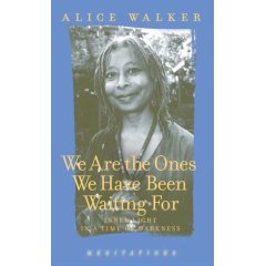 We are the Ones:  Alice Walker